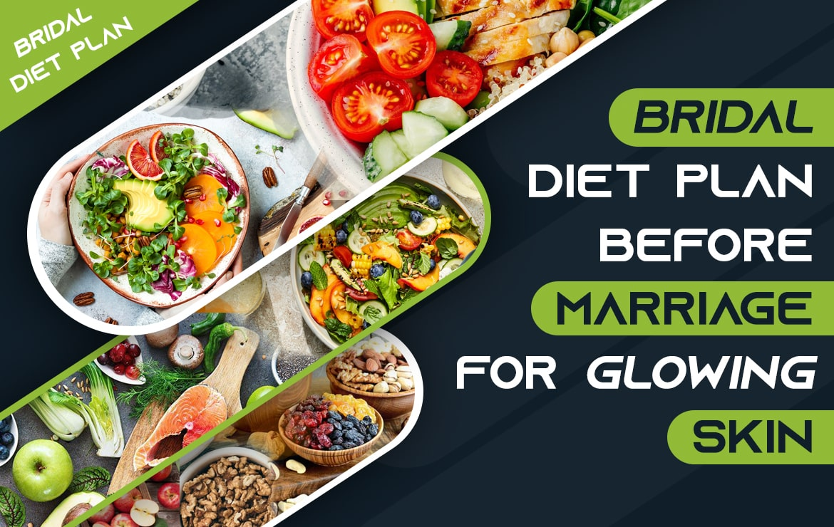 Bridal diet plan before marriage for glowing skin