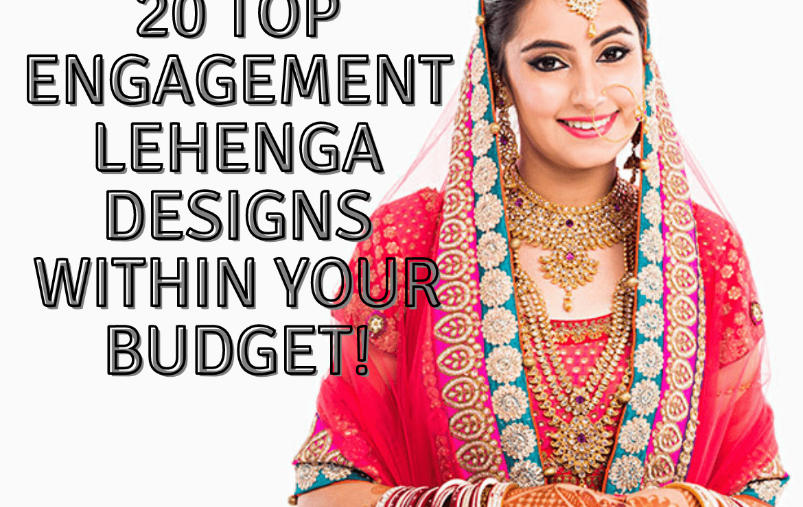 20 Top Engagement Lehenga Below 5k – Top Designs within your budget!