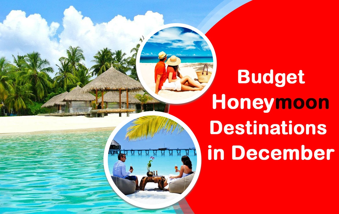 Budget Honeymoon Destinations in December
