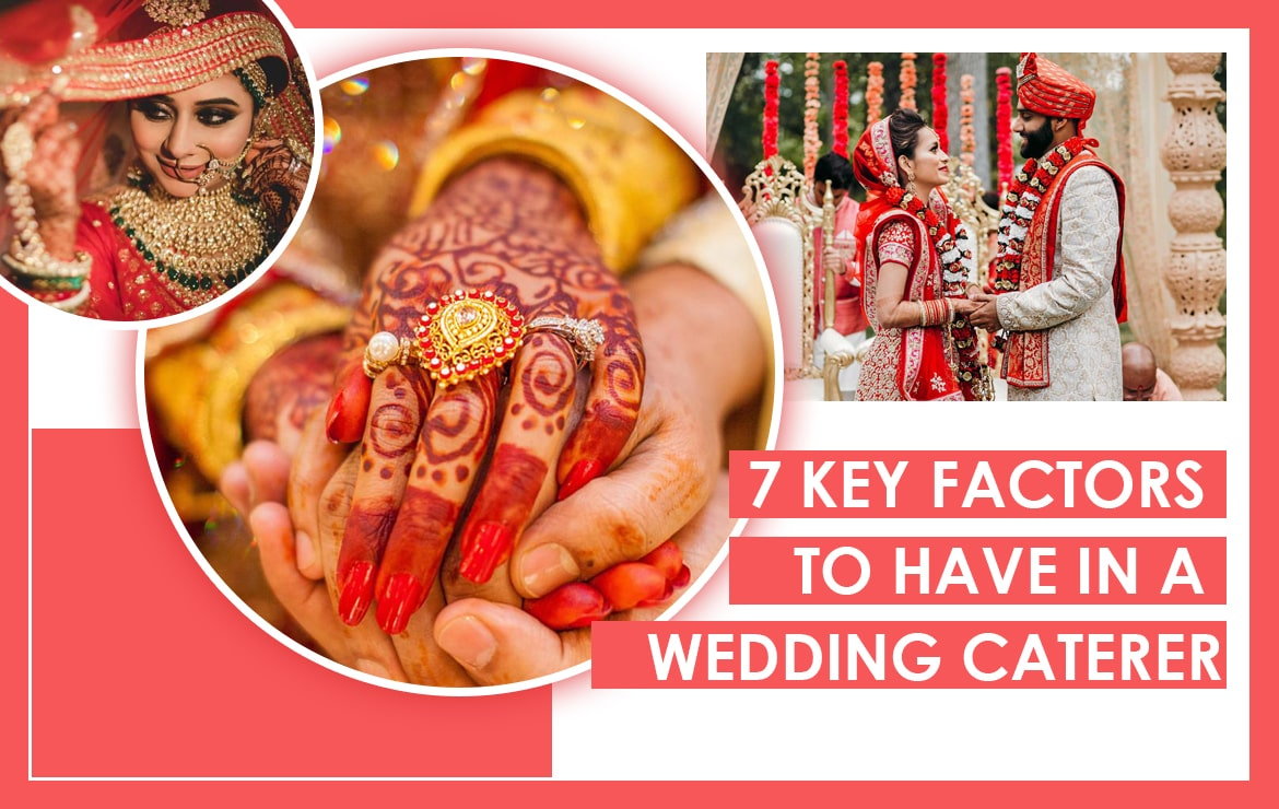 7 Key Factors To Have In A Wedding Caterer