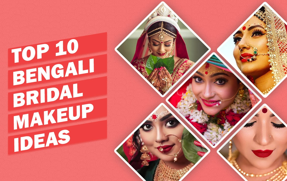 Top 10 Bengali Bridal Makeup Ideas