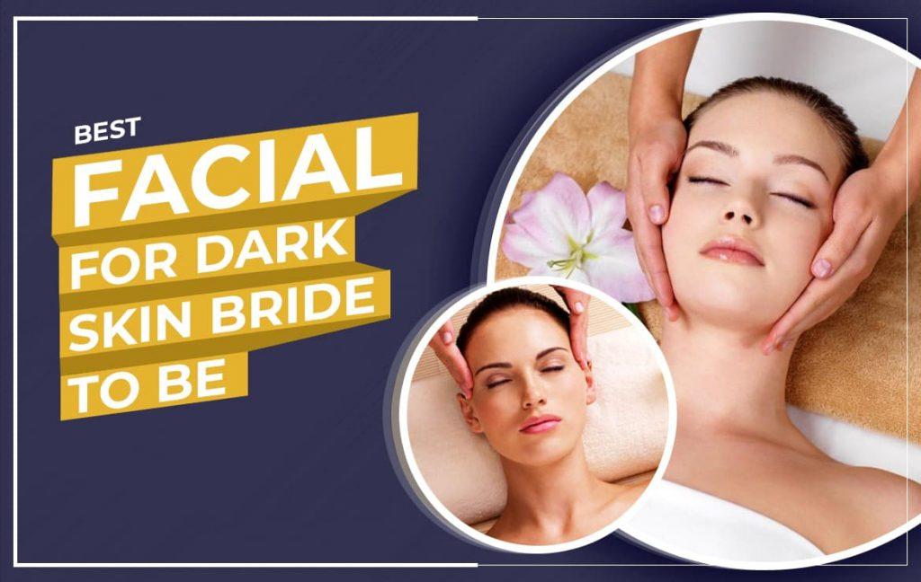Best facial for dark skin