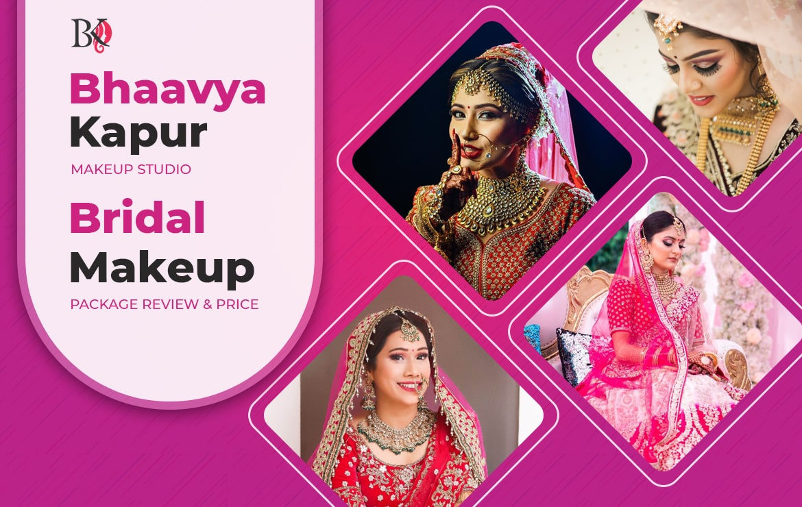 Bhaavya Kapur Makeup Studio: Bridal Makeup Package Review & Price