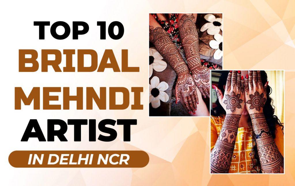 Best Bridal Mehndi Artists in Delhi NCR