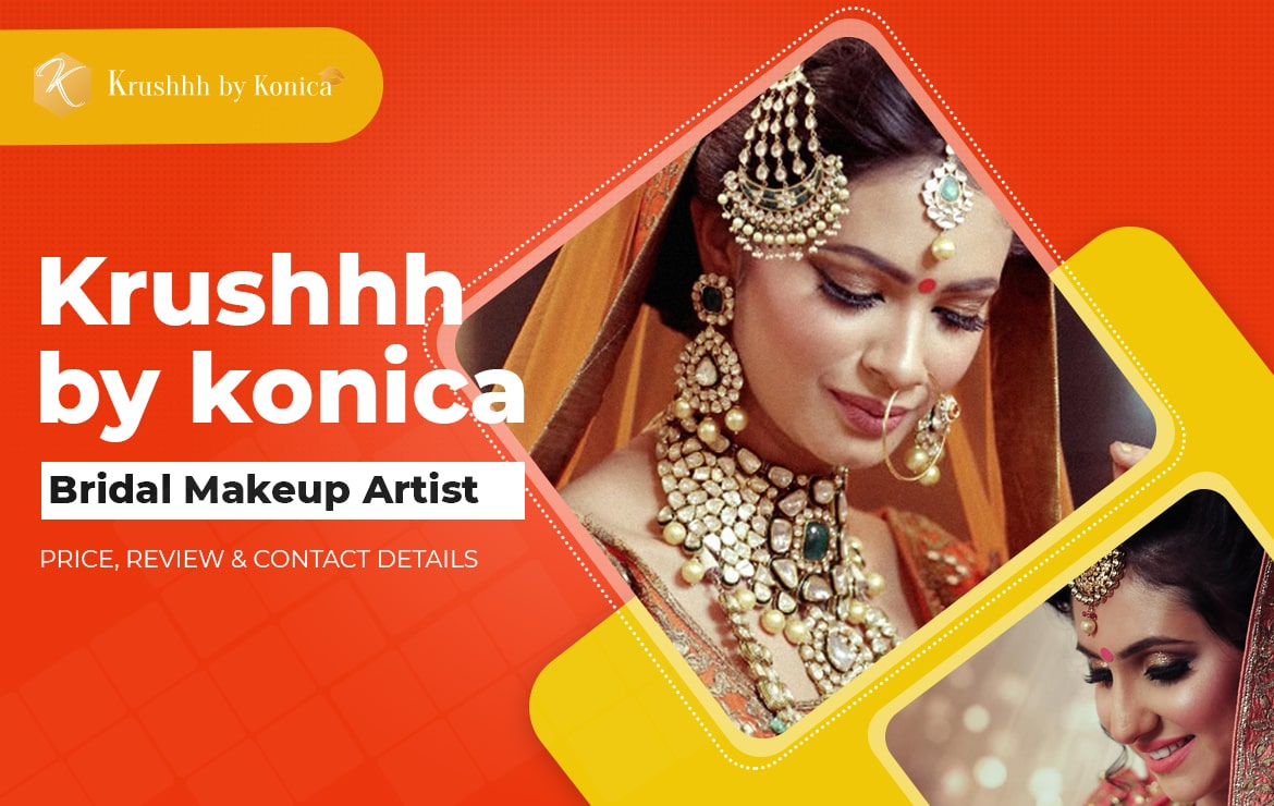 Krushhh by konica Bridal Makeup Artist: Price, Review & Contact Details