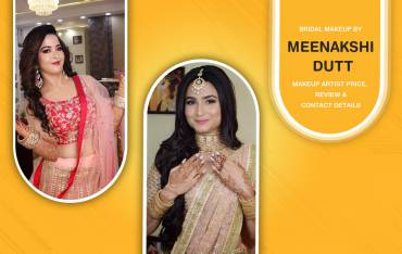 Meenakshi Dutt Bridal Makeovers – Price, Services, Reviews & Contact Information!