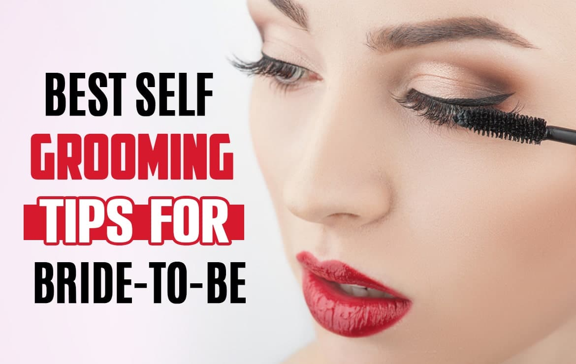 Best Self Grooming Tips For Bride-to-be