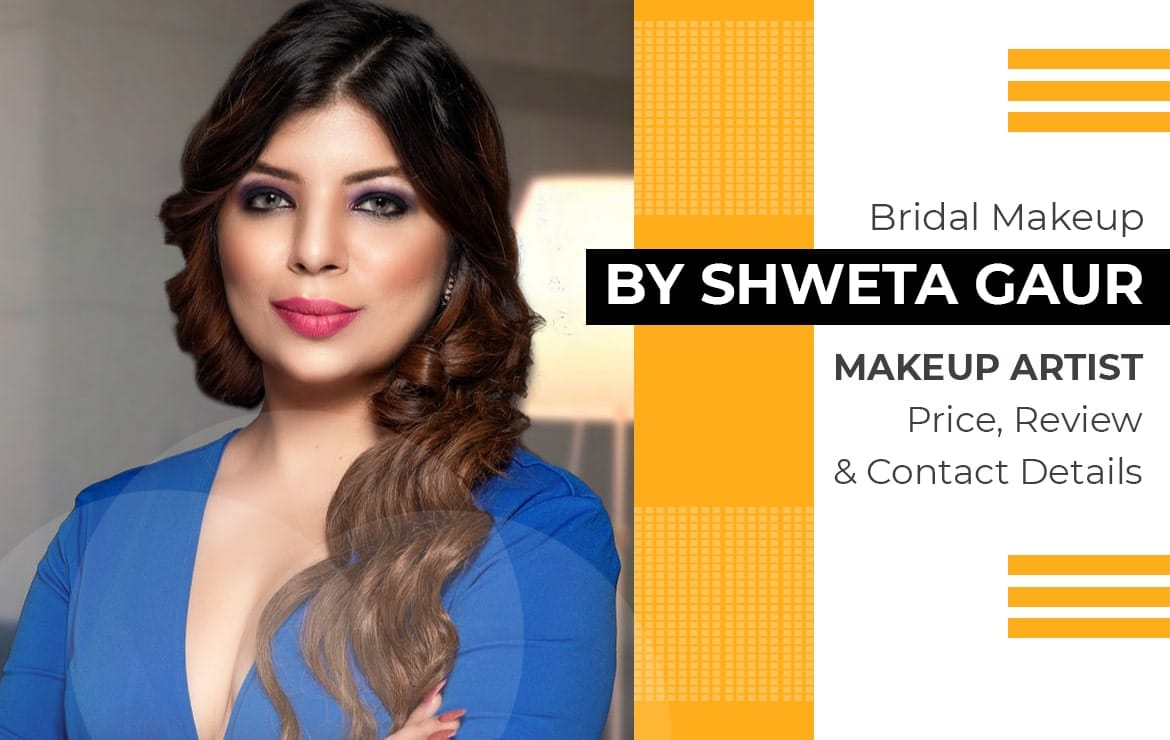 Bridal Makeup By Shweta Gaur Makeup Artist: Price, Review & Contact Details