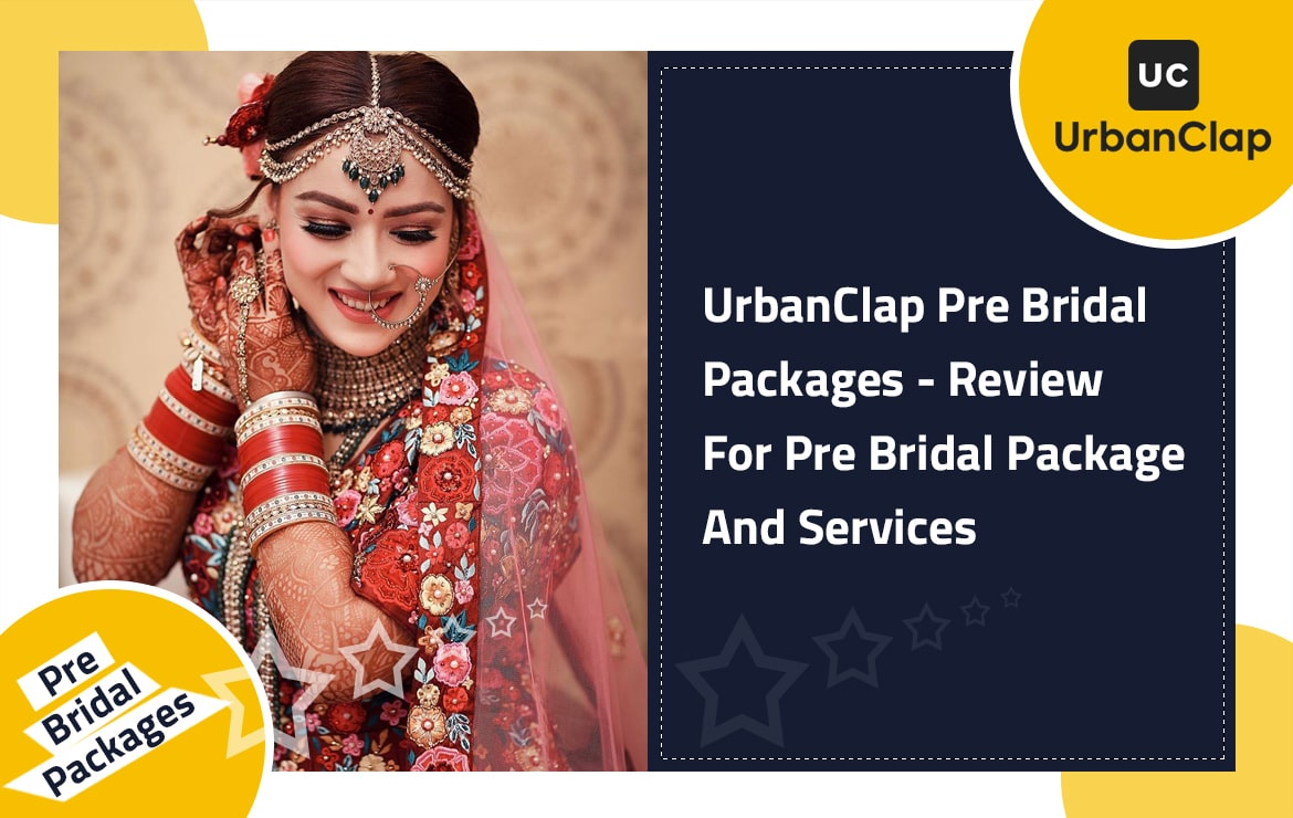 UrbanClap Pre Bridal Packages – Review For Pre Bridal Package & Bridal Services