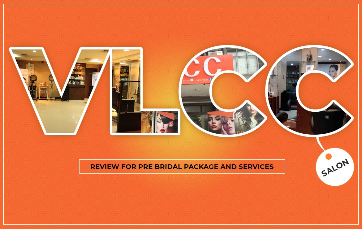 VLCC Salon – Review for Pre Bridal package and services