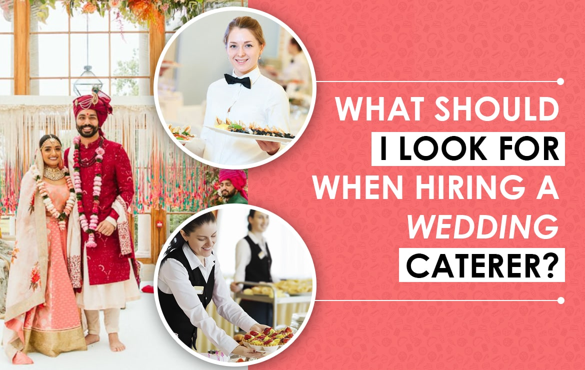 What Should I Look for When Hiring a Wedding Caterer?