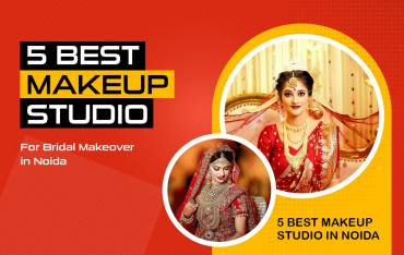 Top 5 Makeup Studio for Bridal Makeover in Noida- UNLEASHED!