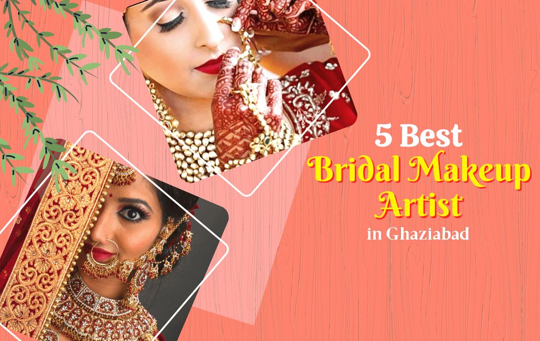 5 Best Bridal Makeup Artist in Ghaziabad