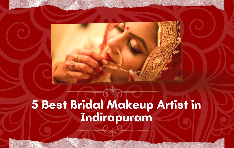 5 Best Bridal Makeup Artist in Indirapuram