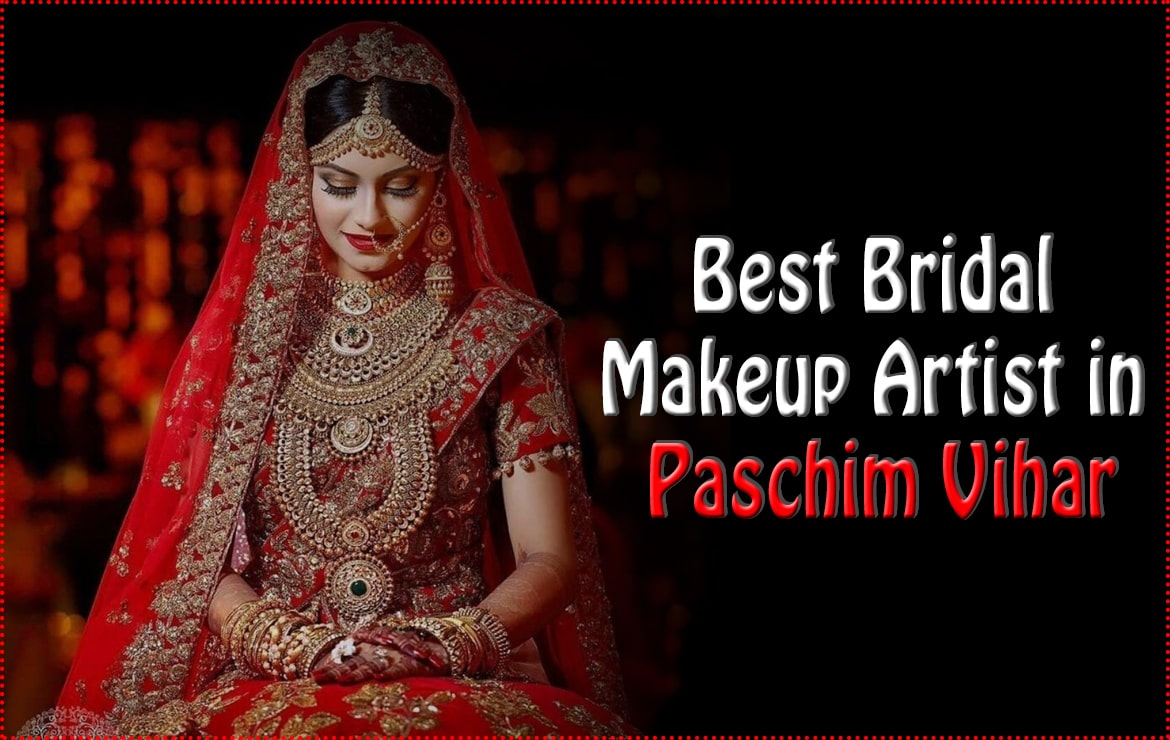 5 Best Makeup Artist in Paschim Vihar