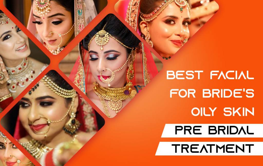 best facial for oily skin bride
