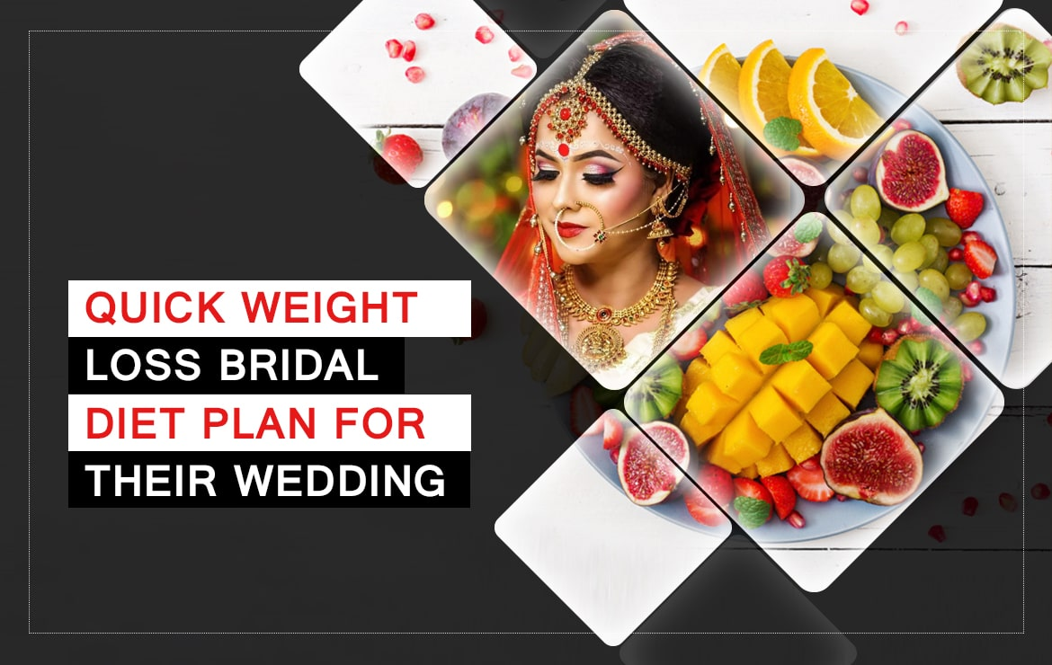 Quick Weight Loss Bridal Diet Plan For Their Wedding