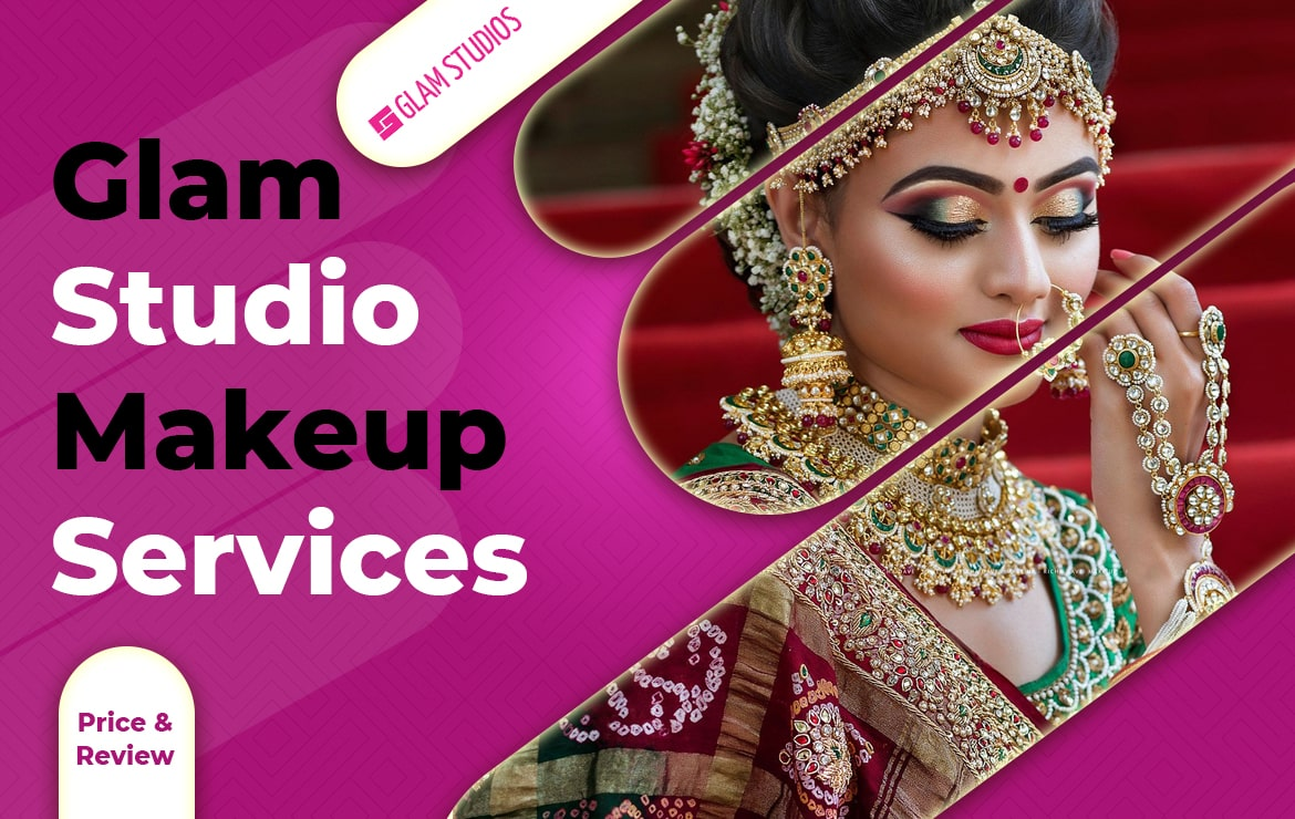 Glam studio Makeup Services: Price & Review