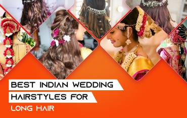 Best Indian Wedding Hairstyles For Long Hair