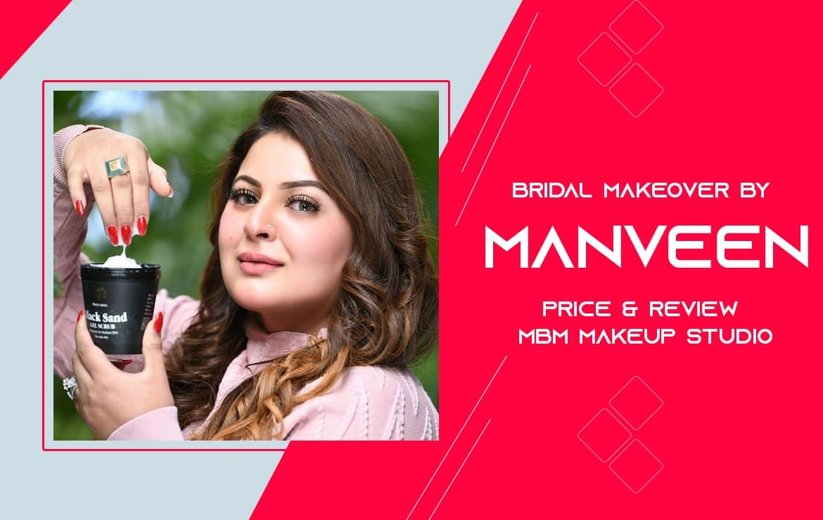 MBM Makeup Studio | Bridal Makeup by Manveen: Price & Review