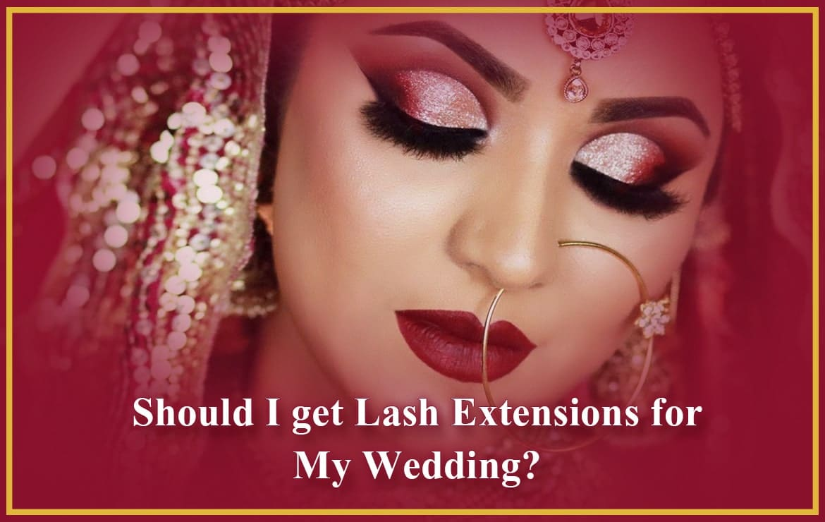 Should I Get Lash Extensions For My Wedding?