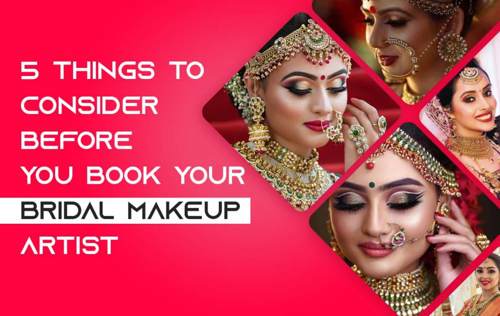 things to consider before you book your bridal makeup artist