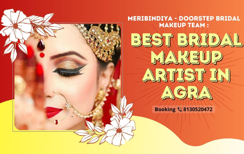 Best Bridal Makeup Artist in Agra: Meribindiya Makeup Team