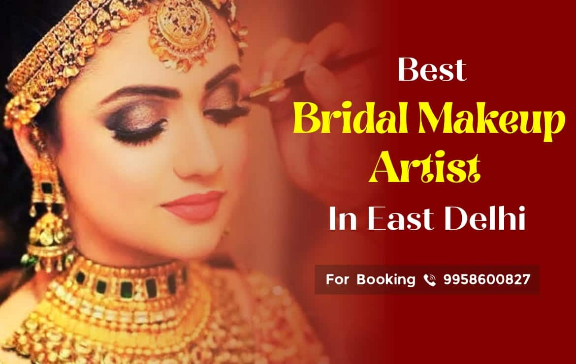 Best Bridal Makeup Artist In East Delhi
