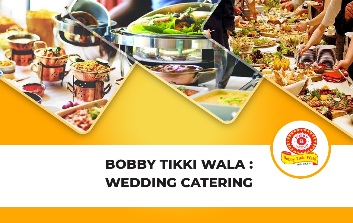 Bobby Tikki Wala : Wedding Catering