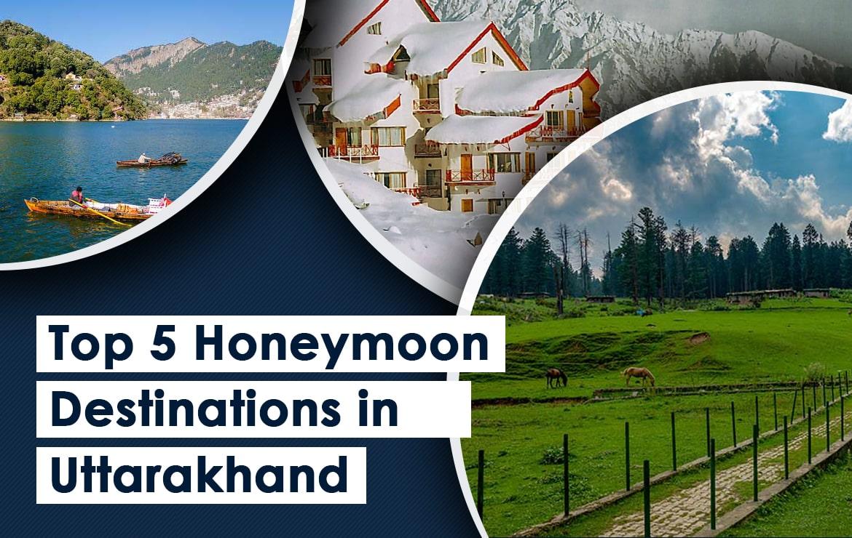 Top 5 Honeymoon Destinations In Uttarakhand | Romantic Places in Uttarakhand