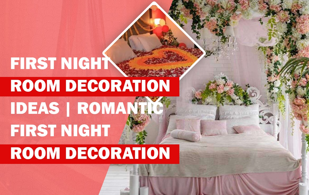 First Night Room Decoration Ideas | Romantic First Night Room Decoration