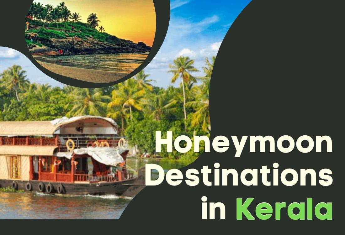 6 Best Honeymoon Destinations In Kerala