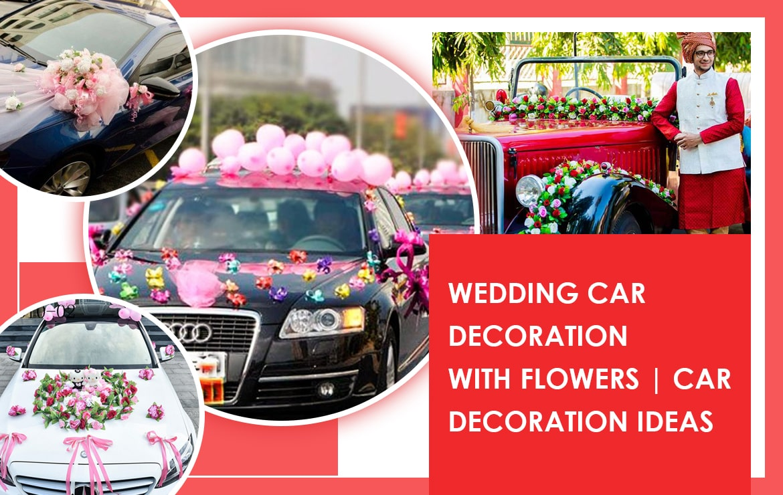 Wedding Car Decoration With Flowers | Car Decoration Ideas