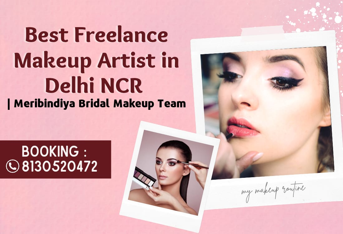 Best Freelance Makeup Artists in Delhi NCR : Meribindiya Bridal Makeup Team