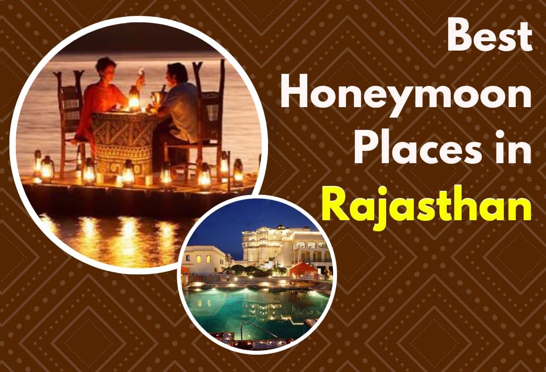 Top 12 Best Honeymoon Places In Rajasthan