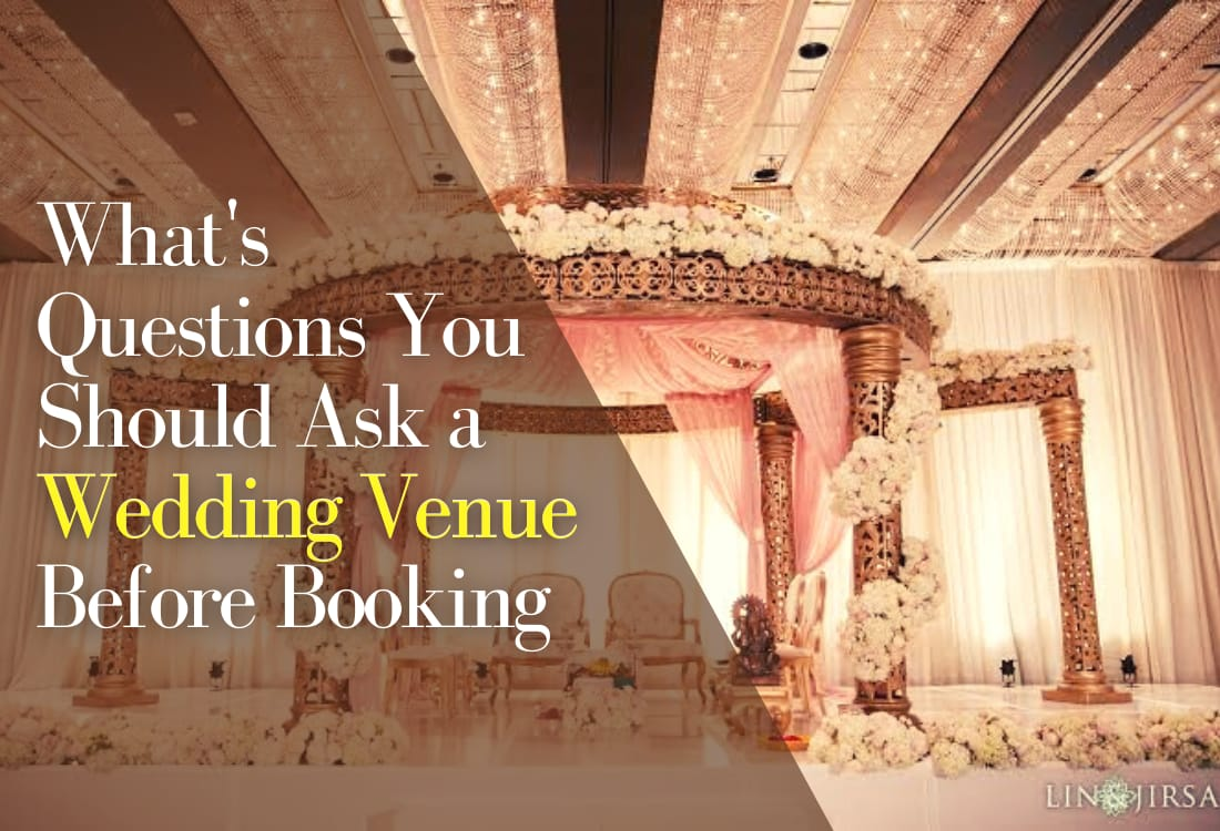 What Are the Questions You Should Ask a Wedding Venue Before Booking?