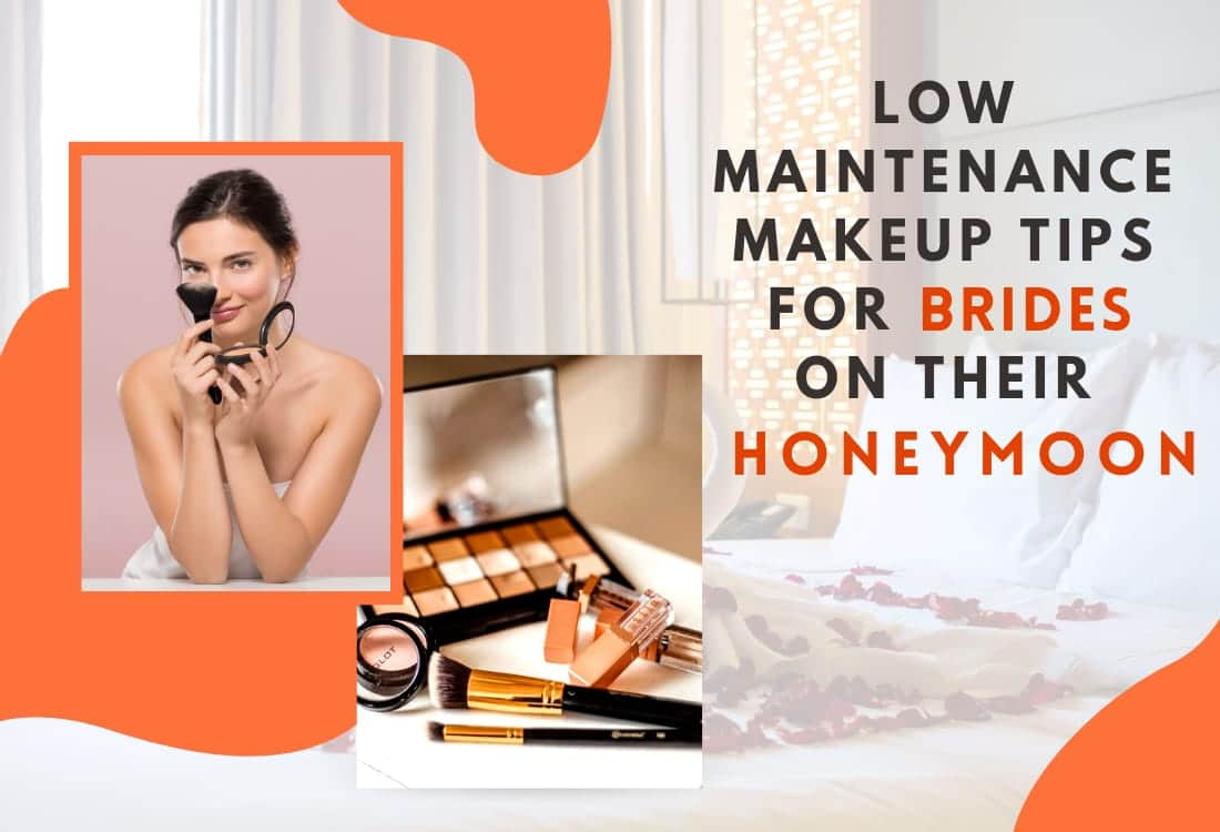 Low Maintenance Makeup Tips For Brides On Their Honeymoon